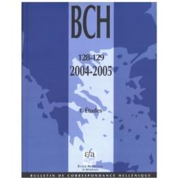 Bulletin de Correspondance Hellénique - 128-129 - 2004-2005 - 1. Etudes