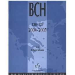Bulletin de Correspondance Hellénique - 128-129 - 2004-2005 - 2,2 Chroniques