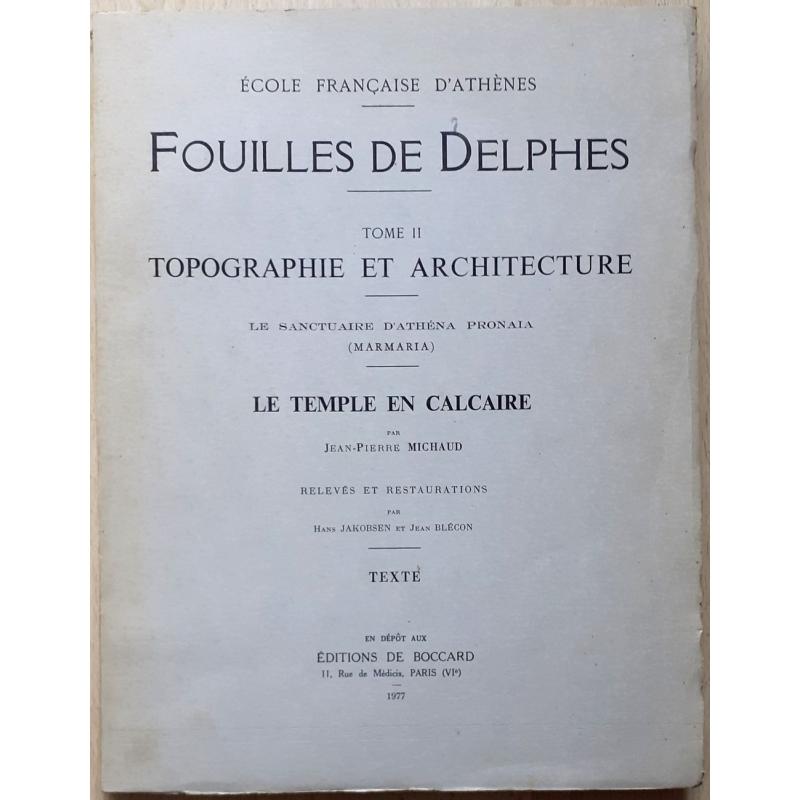 Fouilles de Delphes. Tome II. Topographie et architecture. Le sanctuaire d'Athéna... Le temple en calcaire. Texte seul