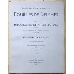 Fouilles de Delphes. Tome II. Topographie et architecture. Le sanctuaire d'Athéna... Le temple en calcaire. Texte