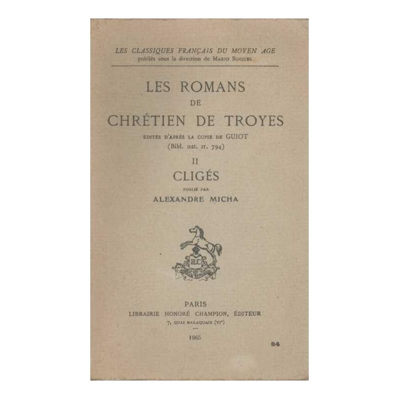 Les romans de Chrétien de Troyes. II : Cligés