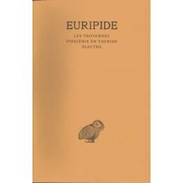 Tome IV : Les Troyennes, Iphigénie en Tauride, Electre
