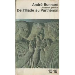 Civilisation grecque : de l'Iliade au Parthénon