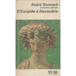 Civilisation grecque : d'Euripide à Alexandrie