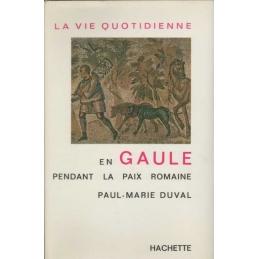 La vie quotidienne en Gaule pendant la paix romaine