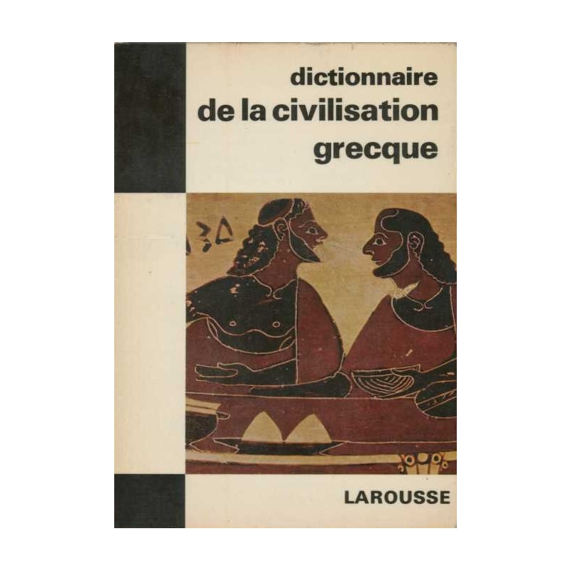 Dictionnaire de la civilisation grecque