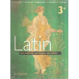Latin 3e. Une méthode, une langue, une culture. Livre de l'élève