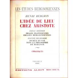 Les études bergsoniennes. Volume II : 1949