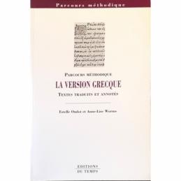 La version grecque. Textes traduits et annotés
