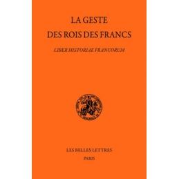 La Geste des rois des Francs. Liber Historiae Francorum