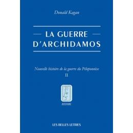 La Guerre d'Archidamos. Nouvelle histoire de la guerre du Péloponnèse. Tome II