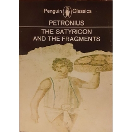 The Satyricon and the Fragments