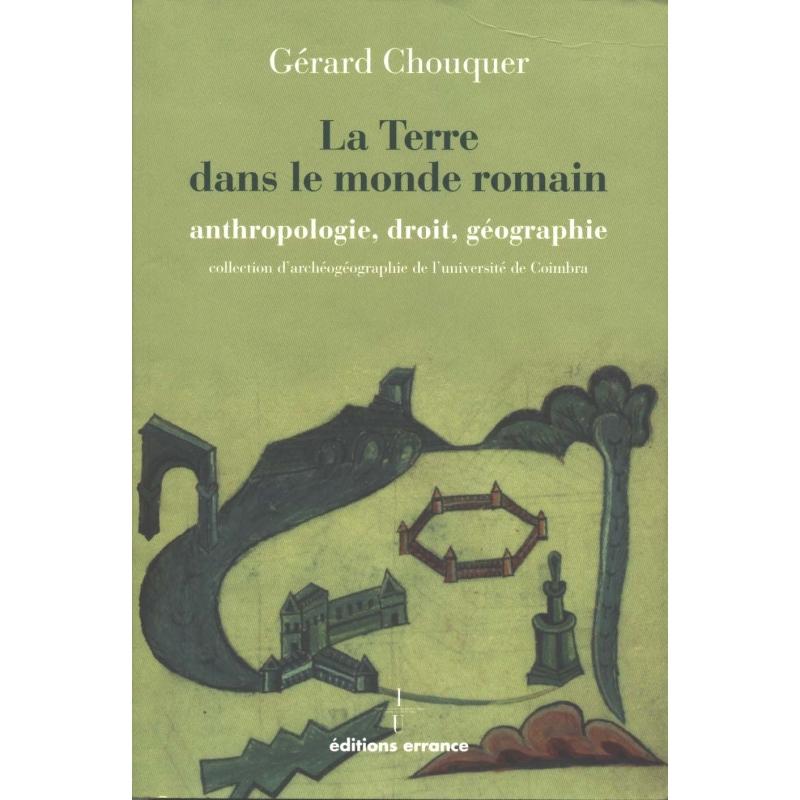 La Terre dans le monde romain  anthropologie, droit, géographie