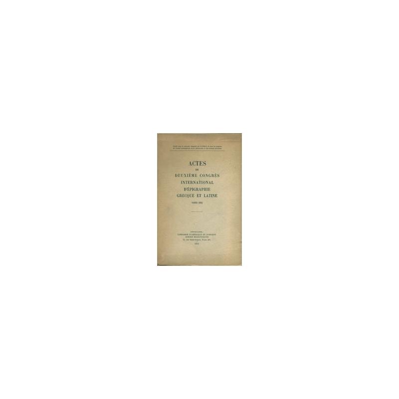 Actes du deuxième congrès international d'épigraphie grecque et latine. Paris 1952