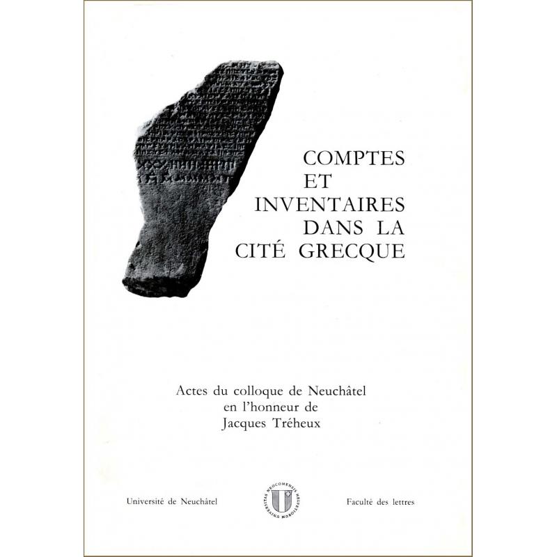 Comptes et inventaires dans la cité grecque (Colloque de Neuchâtel 1986)