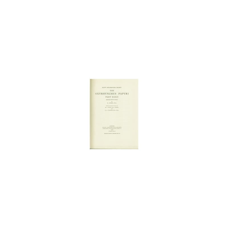 The Oxyrhynchus Papyri, Part XXXII
