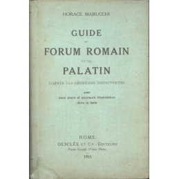 Guide du forum romain et du Palatin d'après les dernières découvertes