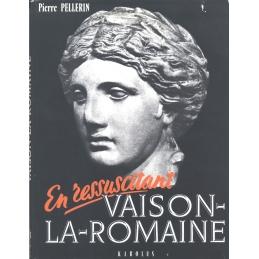 En Ressuscitant Vaison-La-Romaine