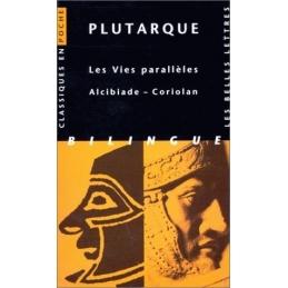 Les Vies parallèles  Alcibiade, Coriolan