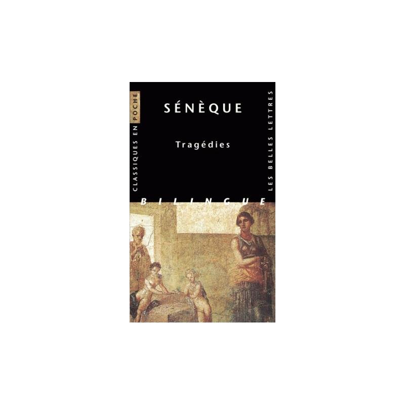 Tragédies   Œdipe, Les Phéniciennes I et II, Médée, Hercule furieux, Phédre, Thyeste, Les Troyennes, Agamemmon