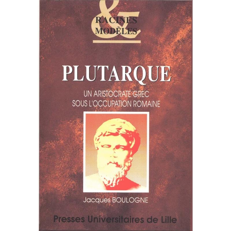 Plutarque, un aristocrate grec sous l'occupation romaine