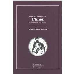 Lecture d'une œuvre  l'Iliade, l'invention des héros
