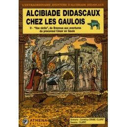 """Alcibiade Didascaux chez les Gaulois : II """"Vae victis"""", de Brennus aux aventures du proconsul César en Gaule"""