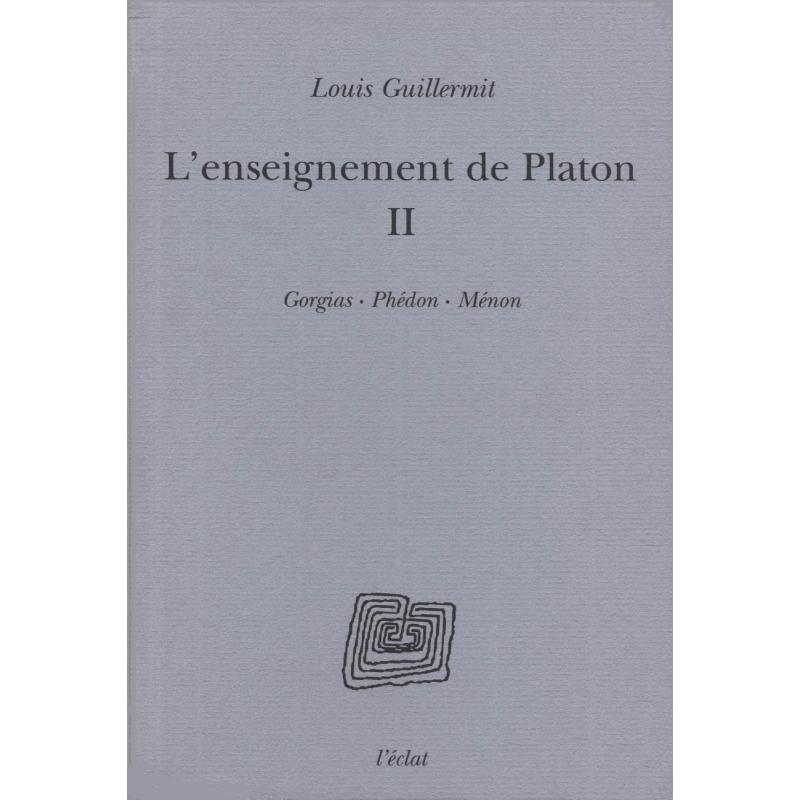 L'Enseignement de Platon - II (Gorgias, Phédon, Ménon)