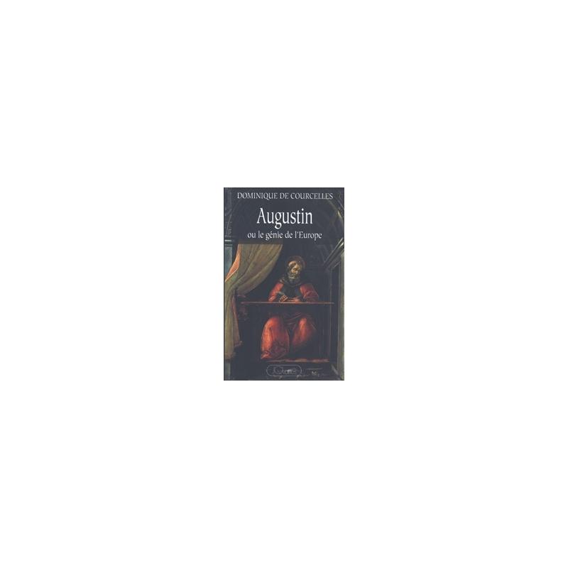 Augustin ou le génie de l'Europe (354-430)