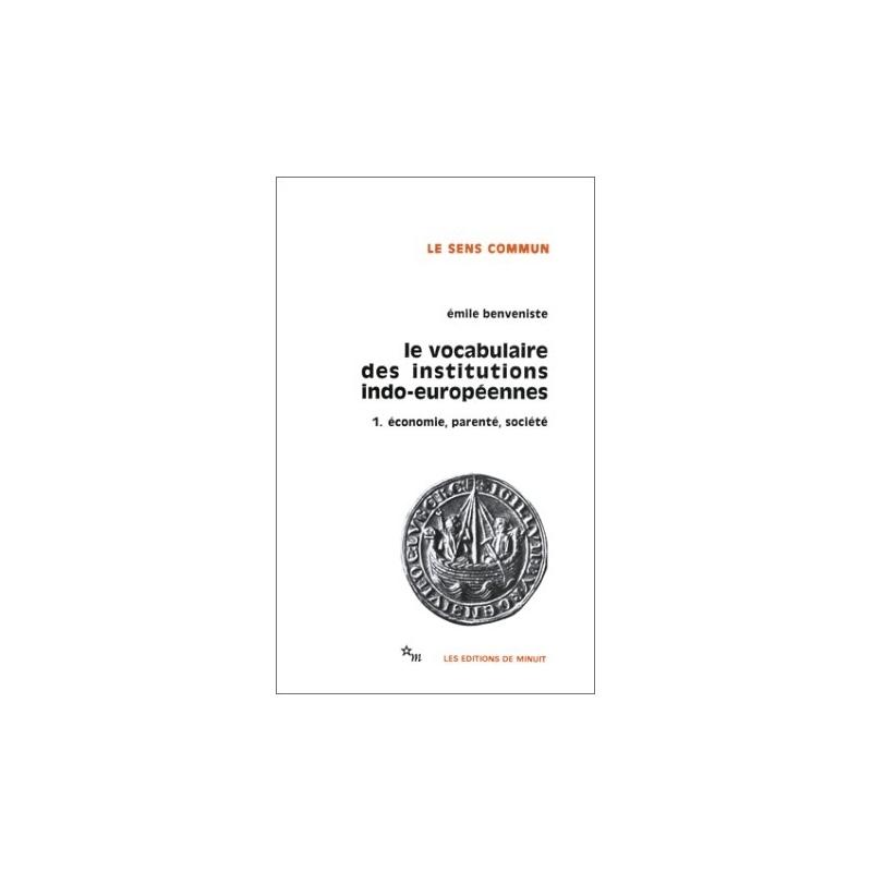 Le vocabulaire des institutions indo-européennes. 1. Economie, parenté, société