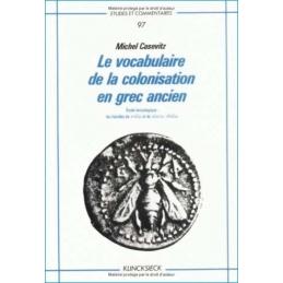 Le vocabulaire de la colonisation en grec ancien. Etude lexicologique