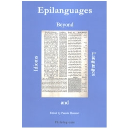 Epilanguages. Beyond Idioms and Languages