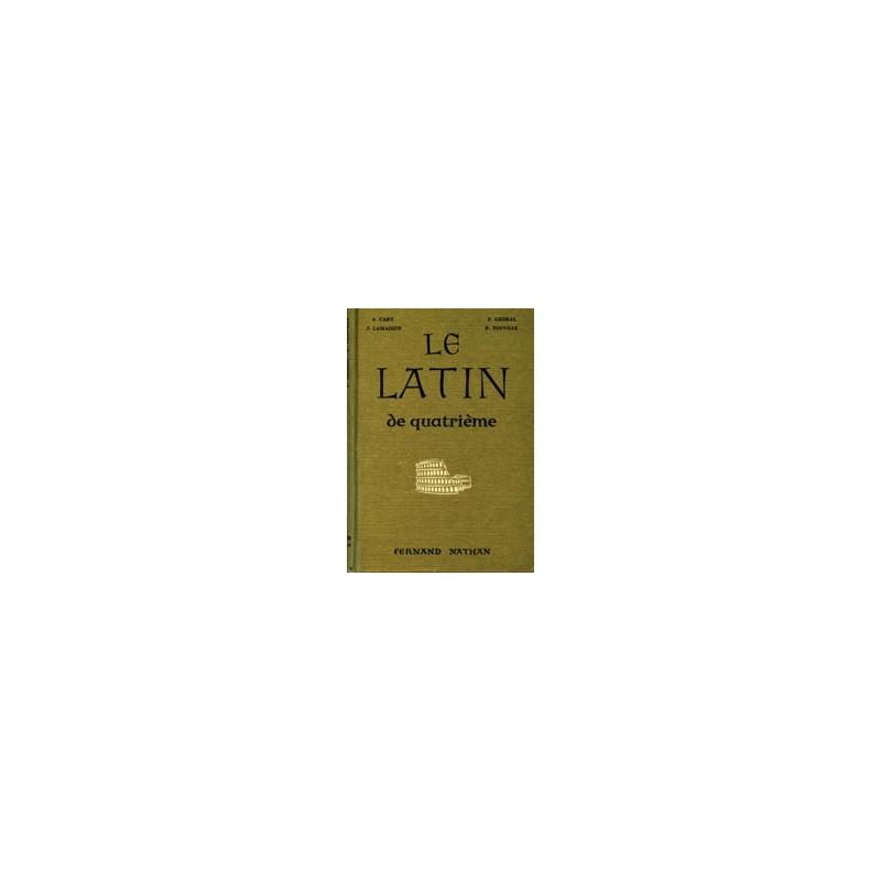 Le latin de quatrième. Exercices, lectures, versions