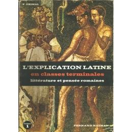 L'explication latine en classes terminales, tome I  Textes philosophiques, tome II  Textes littéraires