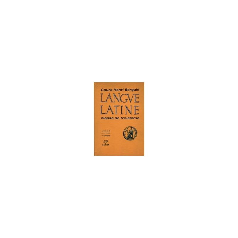 Cours Henri Berguin  Langue latine, classe de troisième