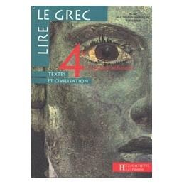 Lire le grec 4e et grands débutants niveau 1 - Textes et civilisation