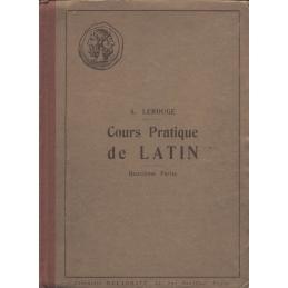 Cours pratique de latin. Première et deuxième partie