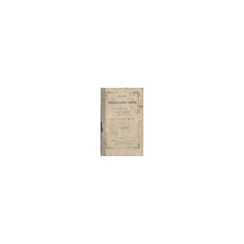 Traité de versification latine à l'usage des classes supérieures de lettres