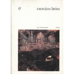 Exercices Latins. Morphologie. Eléments de syntaxe. Vocabulaire initial. Classe de sixième