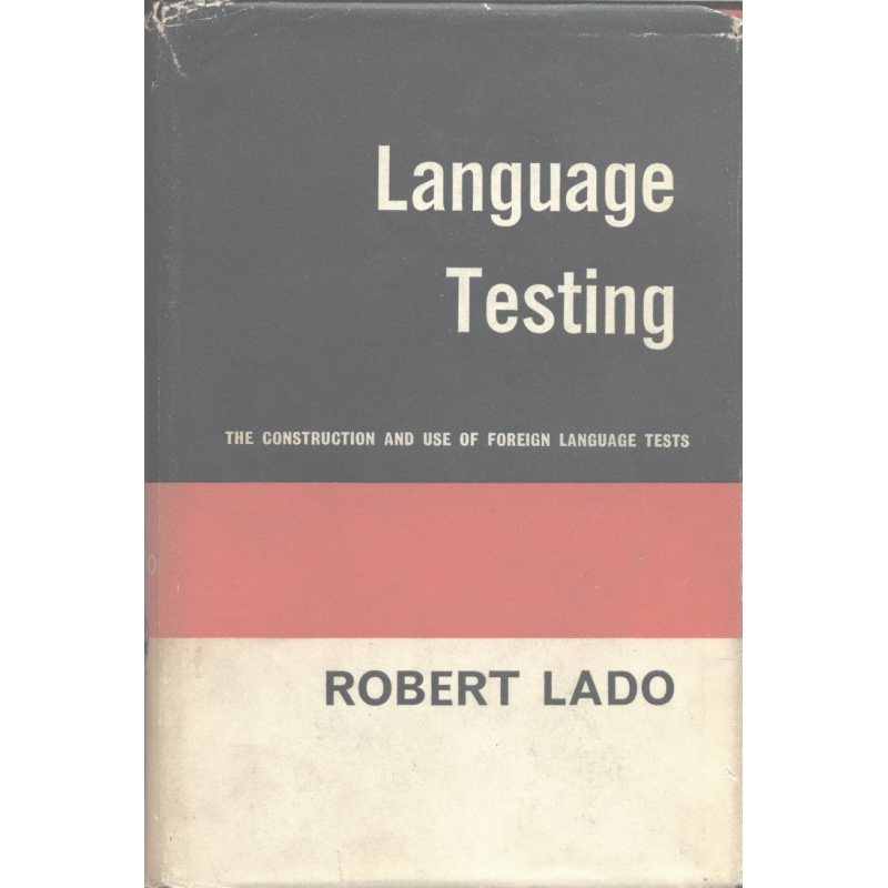 Language Testing. The Construction and Use of Foreign Language Tests