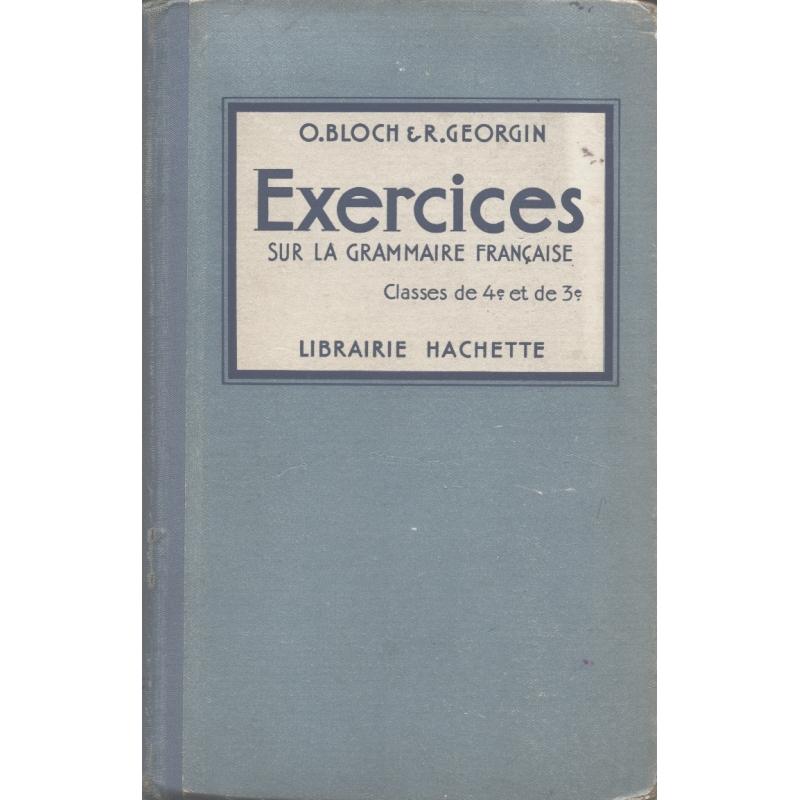 Exercices sur la Grammaire française. Classes de quatrième et de troisième.