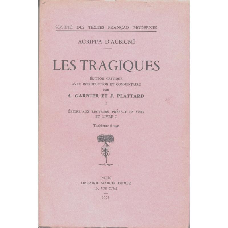 Les Tragiques, I. Epitre aux lecteurs, Préface en vers et livre I