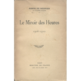 Le Miroir des heures. 1906-1910