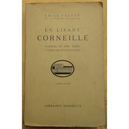 En lisant Corneille. L'homme et son temps. L'écrivain et son œuvre