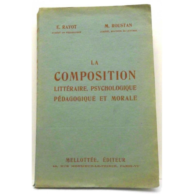 La composition littéraire, psychologique, pédagogique et morale