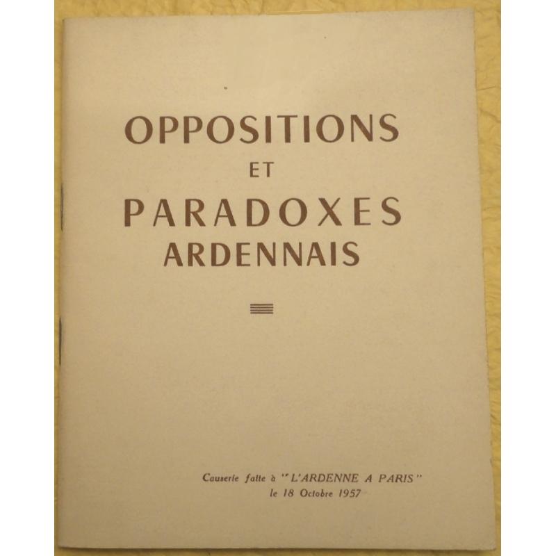 Oppositions et paradoxes ardennais. Causerie faite à L'Ardenne à Paris le 18 octobre 1957
