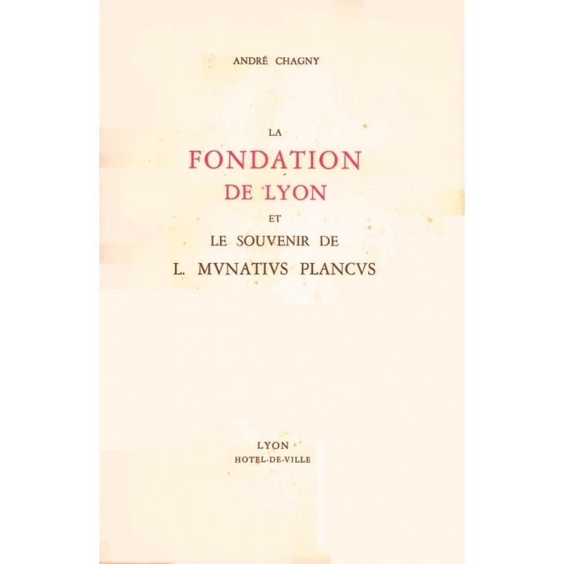 La fondation de Lyon et le souvenir de L. Munatius Plancus