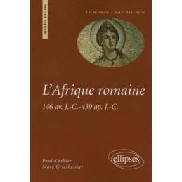 L'Afrique romaine   146 avant J.-C., - 439 après J.-C.