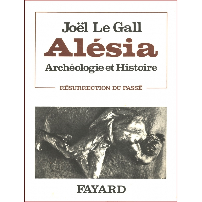 Alésia. Archéologie et histoire