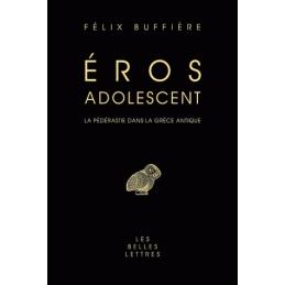 Eros adolescent. La pédérastie dans la Grèce ancienne. Nouvelle édition 2007 reliée pleine toile